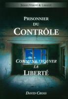 Prisonnier du Contrôle, comment trouver la Liberté, David Cross