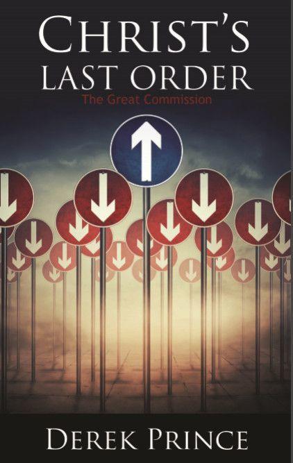 Christ's Last Order. Derek Prince. ISBN:9781782634232