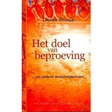 Het doel van beproeving. Derek Prince. ISBN: 9789075185270