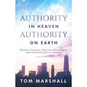 Authority in Heaven, Authority on Earth, Tom Marshall. ISBN:9781852404390