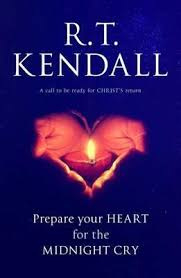 Prepare Your Heart for the Midnight Cry, R. T. Kendall. ISBN:9780281077724