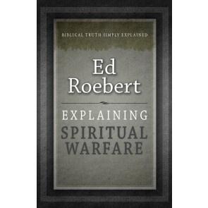 Explaining Spiritual Warfare, Ed Roebert. ISBN:9781852406431