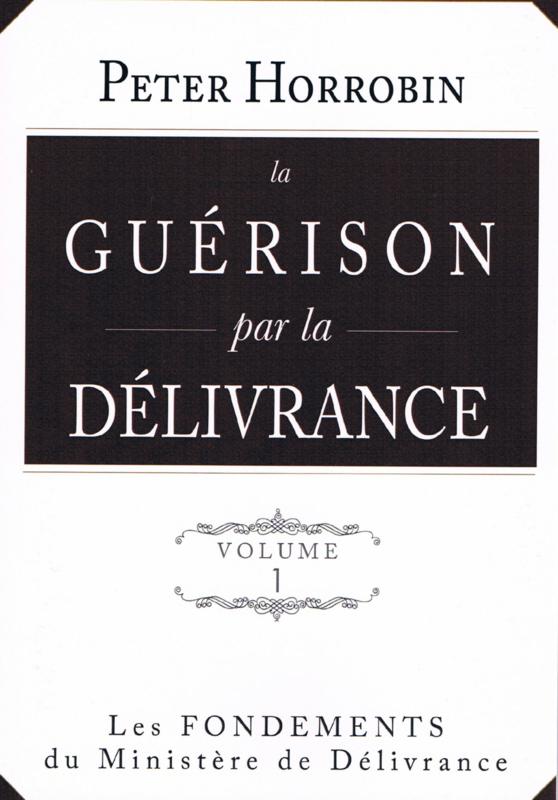 La Guerison par la Delivrance, Peter Horrobin