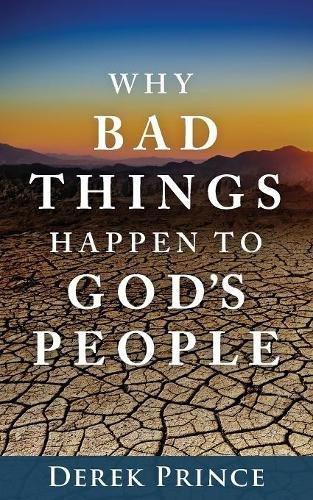Why Bad Things Happen to God's People. Derek Prince. ISBN:9781782634690