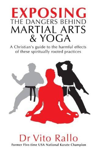 Exposing the Dangers behind Martial Arts & Yoga. Dr Vito Rallo. ISBN:9781852405816