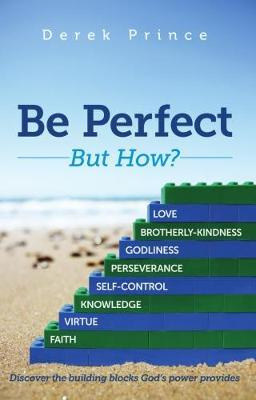 Be Perfect. But How? Derek Prince. ISBN:9781908594945