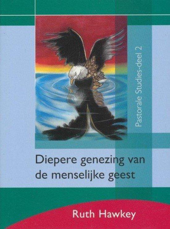 Diepere Genezing van de menselijke geest, Ruth Hawkey, ISBN: 9789077412831