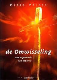 De omwisseling. Derek Prince. ISBN: 9789075185072