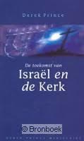 De toekomst van Israel en de kerk. Derek Prince. ISBN: 9789075185010