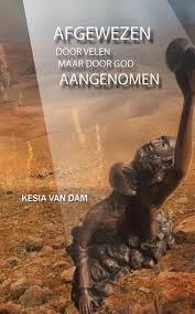 Afgewezen door vele. Kesia van Dam ISBN:9781482828986