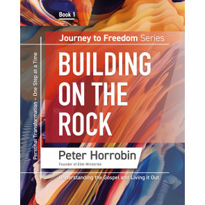 Journey To Freedom 1: Building On the Rock. Peter Horrobin. ISBN:9781852407421