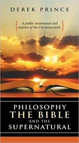 Philosophy. The Bible and .... Derek Prince ISBN:9781782632603