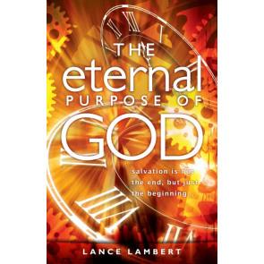 The Eternal Purpose of God, Lance Lambert. ISBN:9781852405038