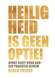 Heiligheid is geen optie. Derek Prince. ISBN:9789075185782