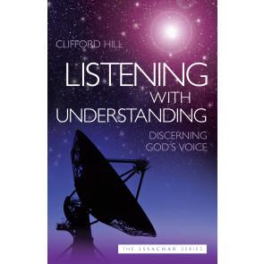 Listening with Understanding, Clifford Hill. ISBN:9781852406240