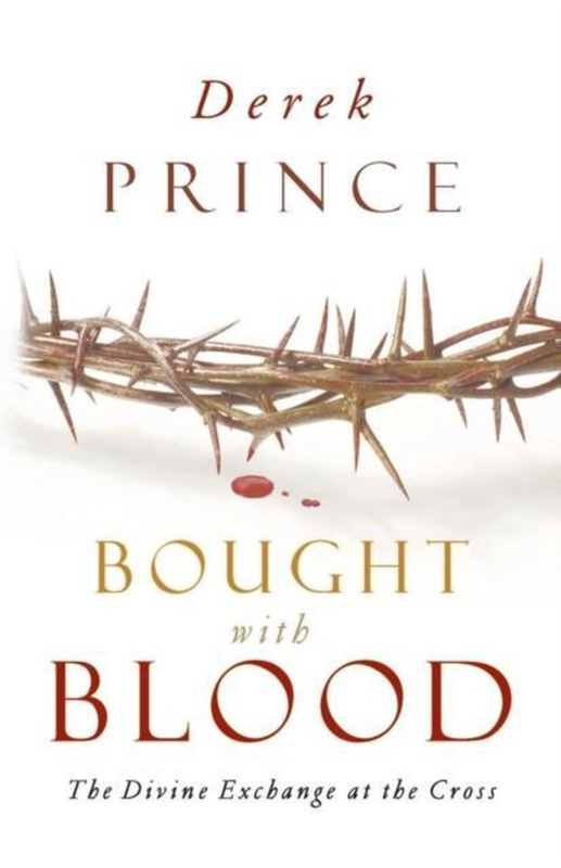 Bought with Blood. Derek Prince. ISBN:9781908594914