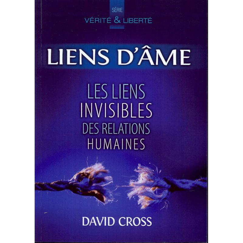 Liens d'âme, les liens invisibles des relations humaines, David Cross