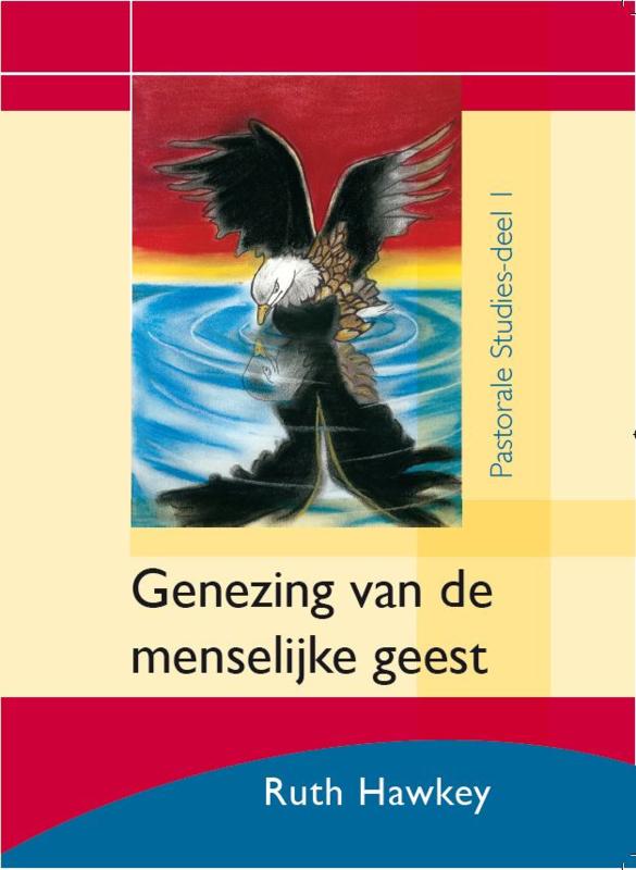 Deel I - Genezing van de  menselijke geest, Ruth Hawkey, ISBN:9789492259196