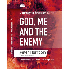 Journey To Freedom 2: God, Me, and The Enemy. Peter Horrobin.  ISBN:9781852407575