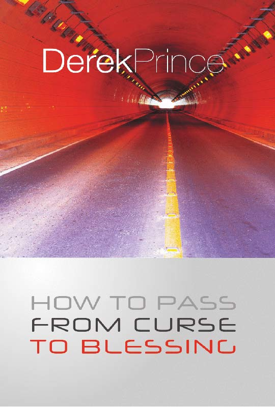 How To Pass From Curse To Blessing. Derek Prince. ISBN:9781782631163