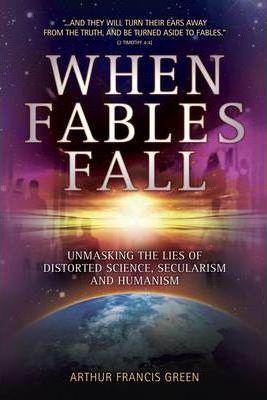 When Fables Fall, Arthur Francis Green. ISBN:9781852405939