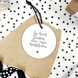 Mini roundie hanger | Jij bent leuker dan mijn kerstboom