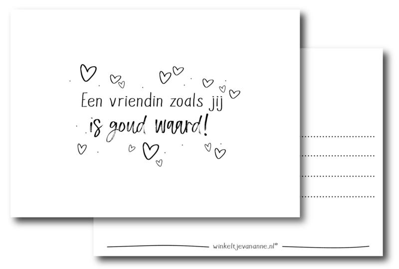 Een vriendin zoals jij is goud waard!