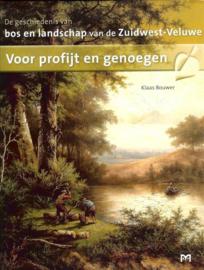 Voor profijt en genoegen - De geschiedenis van bos en landschap van de Zuidwest-Veluwe