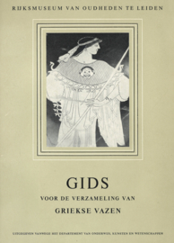 Gids voor de verzameling van Griekse vazen - Rijksmuseum van Oudheden te Leiden 1955