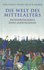 Die Welt des Mittelalters - Erinnerungsorte eines Jahrtausends