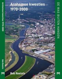 De was buitenhangen - Arnhemse kwesties 1970-2000 (NIEUW)