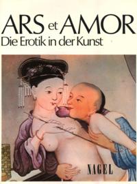 ARS et AMOR - Die Erotik in der Kunst
