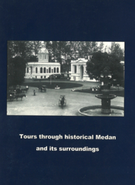 Tours through historical Medan and its surroundings