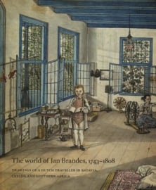 The World of Jan Brandes 1743-1808 - Drawings of a Dutch Traveller in Batavia, Ceylon and Southern Africa