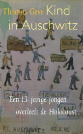 Kind in Auschwitz - Een 13-jarige jongen overleeft de Holocaust