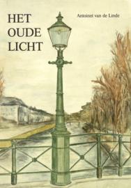 Het oude licht - Straatlantaarns en straatverlichting door de eeuwen heen