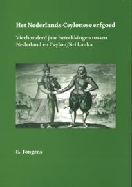 Het Nederlands-Ceylonese erfgoed - Vierhonderd jaar betrekkingen tussen Nederland en Ceylon/Sri Lanka