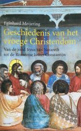Geschiedenis van het vroege Christendom - Van de jood Jezus van Nazareth tot de Romeinse keizer Constantijn
