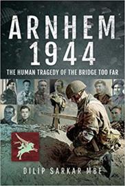 Arnhem 1944 - The Human Tragedy of the Bridge to Far (nieuw)