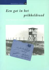 Een gat in het prikkeldraad - Kamp Westerbork ontsnappingen en verzet