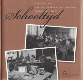 Schooltijd - Honderd jaar Christelijk voortgezet onderwijs Ermelo 1907-2007 (2e-hands)