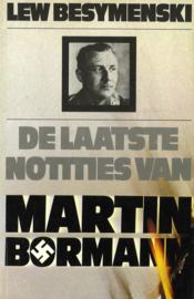 De laatste notities van Martin Bormann