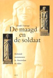 De maagd en de soldaat - Koloniale monumenten in Amsterdam en elders