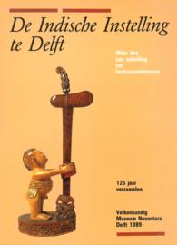 De Indische Instelling te Delft - Méér dan een opleiding tot bestuursambtenaar - 125 jaar verzamelen