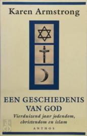 Een geschiedenis van God - Vierduizend jaar jodendom, christendom en Islam