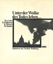 Unter der Wolke des Todes leben - Hannover im Zweiten Weltkrieg