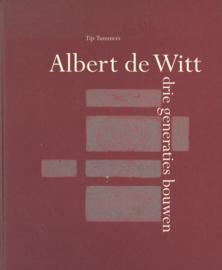 Albert de Witt - Drie generaties bouwen