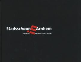 Stadsschoon in Arnhem - Bouwen in de twintigste eeuw