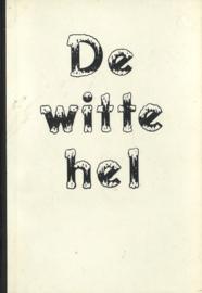 De witte hel - Soldatenverhalen over den veldslag in het oosten