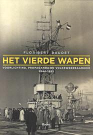 Het vierde wapen - Voorlichting, propaganda en volksweerbaarheid 1944-1953